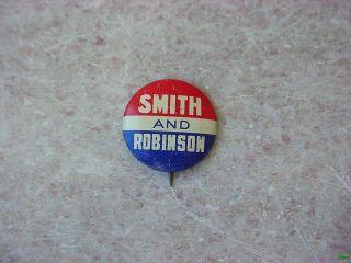 Vintage 1928 Smith and Robinson Presidental Political Campaign Button