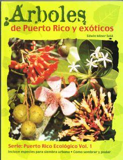 Edwin Miner Sola Arboles de Puerto Rico Y Exoticos Como Sembrar Y