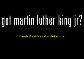 Got Martin Luther King Jr Vinyl Wall Art Car Decal