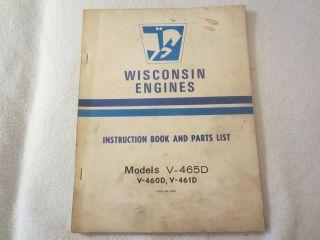 WISCONSIN ENGINES Models V 465D V 460D V461D INSTRUCTION BOOK PARTS