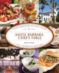 THE SANTA BARBARA CHEFS TABLE FULL COLOR HARDBACK COOKBOOK RECIPES