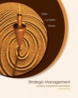 Strategic Management Creating Competitive Advantages by Gregory Dess