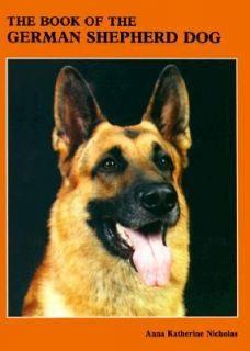 Book of the German Shepherd Dog by Anna K. Nicholas 1983, Hardcover