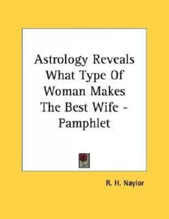 Astrology Reveals What Type of Woman Makes the Best Wife   by R. H