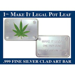 TROY OUNCE OZ LEGALIZE MARIJUANA POT LEAF SILVER CLAD BAR .999 FINE