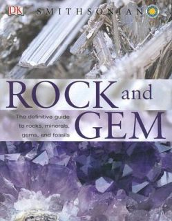 Rock and Gem The Definitive Guide to Rocks, Minerals, Gemstones, and