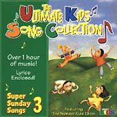 The Ultimate Kids Song Collection Super Sunday Songs, Vol. 3 by Wonder