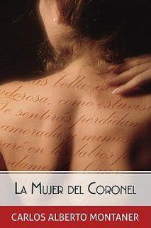 La Mujer del Coronel by Carlos Alberto Montaner 2011, Paperback