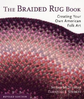 The Braided Rug Book Creating Your Own American Folk Art by Norma M