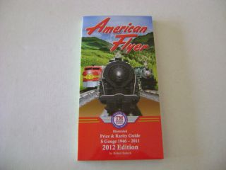 American Flyer Price & Rarity Guide 2012 Edition S Gauge 1946 2011 by