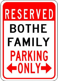 BOTHE FAMILY Parking Sign   Aluminum Personalized Parking Sign