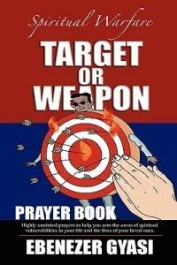 Target or Weapon The Prayer Book New by Ebenezer Gyasi
