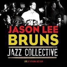 CENT CD Jason Lee Bruns Jazz Collective Live At Catalina Jazz Club