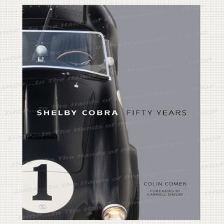 Shelby Cobra Fifty Years by Colin Comer 1st Edition Hardcover New