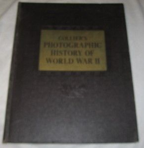 Colliers Photographic History of World War II copyright 1946