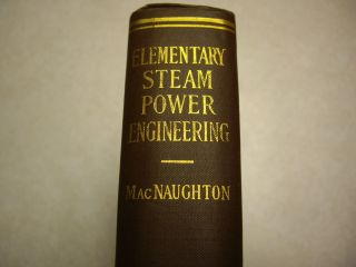 ELEMENTARY STEAM POWER ENGINEERING MacNaughton 1933 Corliss Engine