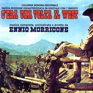 Ennio Morricone CEra Una Volta IL Westonce Upon A Time in The West