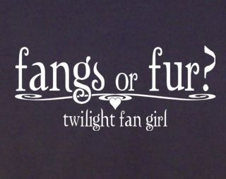 Fangs or Fur Twilight Fan Girl T Shirt XS XXL Vampire