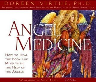 New Angel Medicine How to Heal The Body and Mind with The Help of The