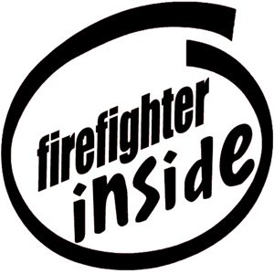 Firefighter Inside Funny Vinyl Decal 12 Colors Too Choose from Free US