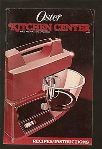 1986 OSTER KITCHEN CENTER Food Preparation Appliance RECIPES
