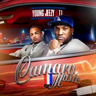 Young Jeezy T I Camaro Music South Hip Hop Rap Mixtape