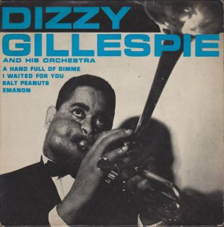 DIZZY GILLESPIE A HAND FULL OF GIMME EP I WAITED FOR YOU SALT PEANUTS