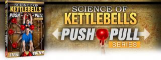 Steve Cotter   The Science of Kettlebells  Push Pull DVDs, Brand New