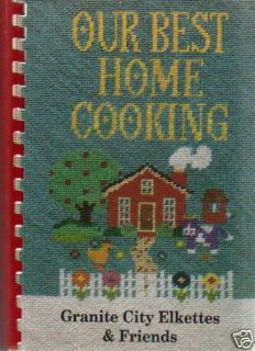 Granite City IL 1993 Our Best Home Cooking Cook Book Elks Friends