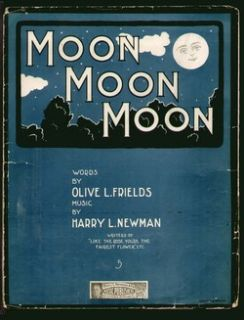 Moon Moon Moon 1907 Olive Frields Harry L Newman Vintage Sheet Music