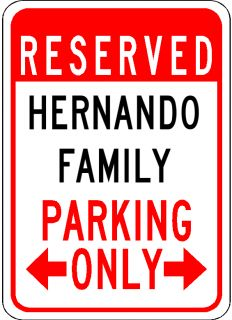 Hernando Family Parking Sign Aluminum Personalized Parking Sign
