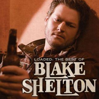 New Loaded The Best of Blake Shelton Audio CD