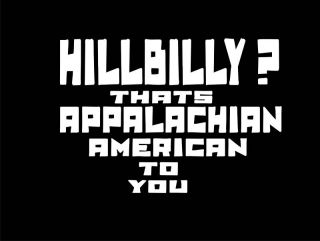 Hillbilly Appalachian American Redneck Very Funny Shirt