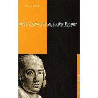 Das Gesez von allen der Konig : Holderlins Anmerkungen zum Oedipus und