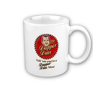 Dapper Dan $16.95 Coffee Mug