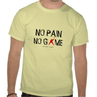 NO PAIN NO GAME TEE SHIRT