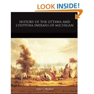 History of the Ottawa and Chippewa Indians of Michigan Andrew J