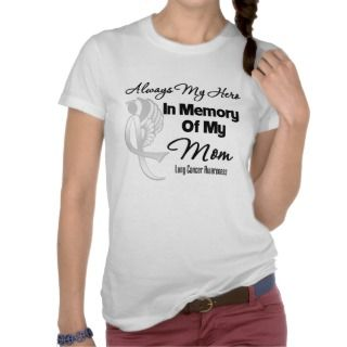 Always My Hero In Memory Mom   Lung Cancer T Shirt