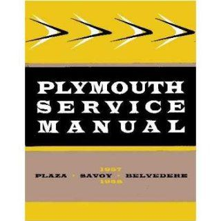 1957 1958 PLYMOUTH BELVEDERE PLAZA SAVOY Service Manual