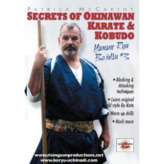 Secrets of Okinawan Karate & Kobudo #3 Yamane Ryu Bojutsu