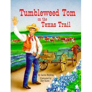 Tumbleweed Tom on the Texas Trail (9780881068474): Jackie