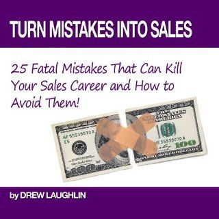 Turn Mistakes Into Sales   25 Fatal Mistakes That Can Kill