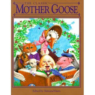 The Classic Mother Goose (Childrens Storybook Classics): Armand Eisen