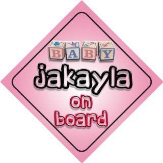 Baby Girl Jakayla on board novelty car sign gift / present