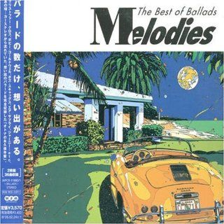 Melodies Best Of Ballads Various Artists Music