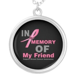 In Memory of My Friend   Breast Cancer necklaces by cancerapparel