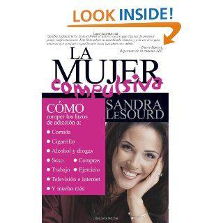 La Mujer Compulsiva (Spanish Edition) Sandra S. LeSourd