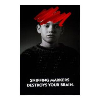 Sniffing Markers Destroys Your Brain  Prevention posters by