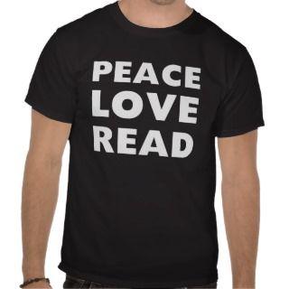 Peace Love Read Tshirts