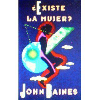 Existe La Mujer? (Spanish Edition) (9789586410113) John